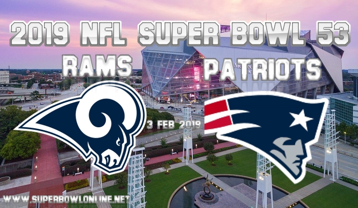 Patriots vs Rams Super Bowl 53 On 3 Feb 2019